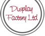The Display Factory